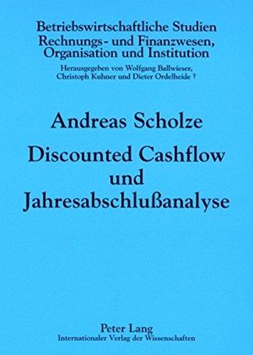 Discounted Cashflow und Jahresabschlußanalyse: Zur Berücksichtigung externer Rechnungslegungsinformationen in der Unternehmensbewertung (Betriebswirtschaftliche Studien)