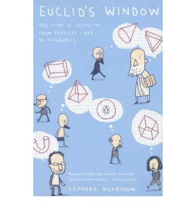 By Leonard Mlodinow Euclid's Window: The Story of Geometry from Parallel Lines to Hyperspace (Penguin Press Science) (New Ed)