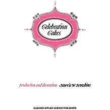 Celebration Cakes: Their Production and Decoration