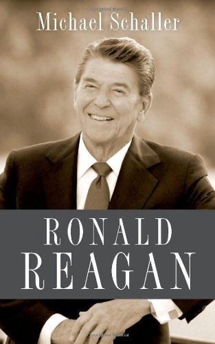By Michael Schaller: Ronald Reagan