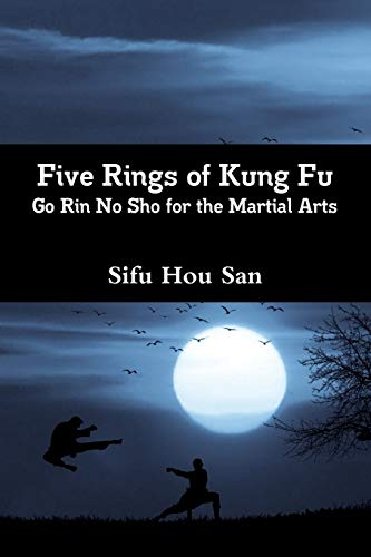 Five Rings of Kung Fu:Go Rin No Sho for the Martial Arts -