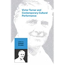 Victor Turner and Contemporary Cultural Performance