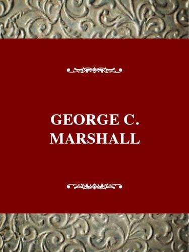 george-c-marshall-soldier-statesman-of-the-american-century-twentieth-century-american-biography