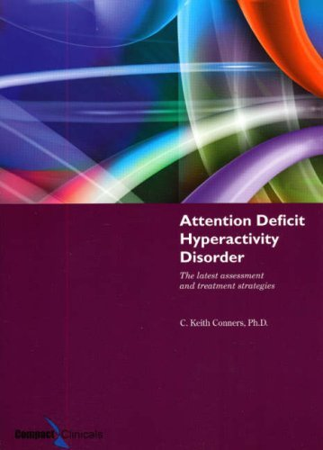 Attention Deficit Hyperactivity Disorder: The Latest Assessment And Treatment Strategies by C. Keith, Ph.D. Conners (2006-06-15)