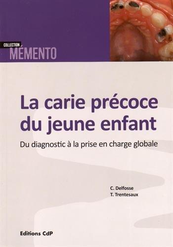 La carie prcoce du jeune enfant: Du diagnostic  la prise en charge globale.