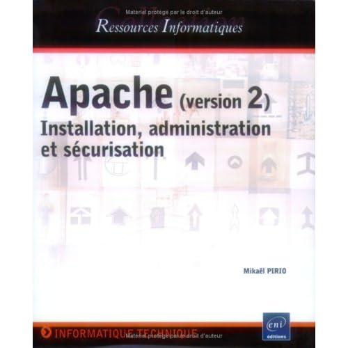 Apache (version 2) : Installation, administration et sécurisation