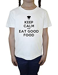 Keep Calm And Eat Good Food Blanco Algodón Niña Niños Camiseta Manga Corta Cuello Redondo Mangas White Girls Kids T-shirt