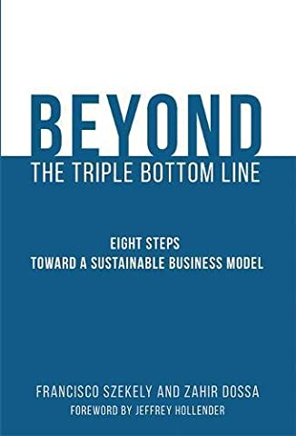 Beyond the Triple Bottom Line: Eight Steps Toward a Sustainable
