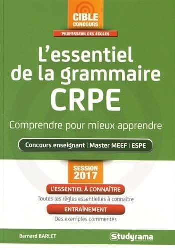 L'essentiel de la grammaire CRPE : Comprendre pour mieux apprendre