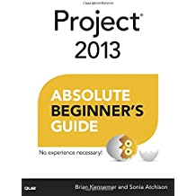 Project 2013 Absolute Beginner's Guide (Absolute Beginner's Guides (Que))