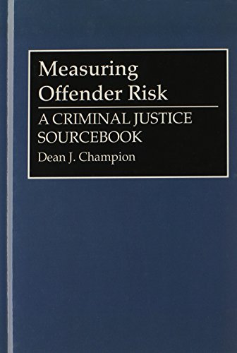 Measuring Offender Risk: A Criminal Justice Sourcebook (Literature; 38) by Dean J. Champion (1993-10-30)