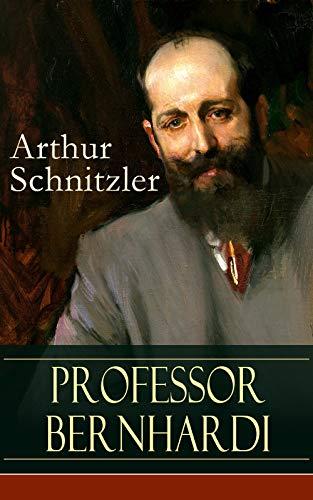 Professor Bernhardi: Ein prophetisches Drama über Antisemitismus (German Edition) di Arthur Schnitzler