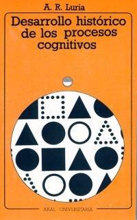 Desarrollo histórico de los procesos cognitivos (Universitaria) por A. R. Luria