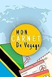 Mon Carnet De Voyage: Journal De Voyage TANZANIE Avec Planner et Check-List ,Pour Vous Accompagner Durant Votre Voyage ,125 pages, grille de lignes|format 6x9 DIN A5, couverture souple matte