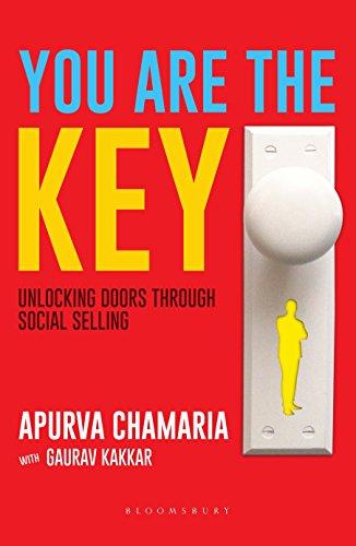 You Are The Key: Unlocking Doors Through Social Selling (English Edition) de [