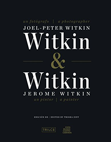 Descargar Libro Witkin & Witkin: Joel-Peter Witkin, a Photographer Jerome Witkin, a Painter de Trisha Ziff