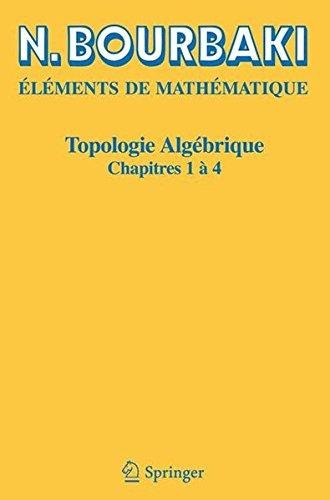 Topologie algébrique: Chapitres 1 à 4 par N. Bourbaki