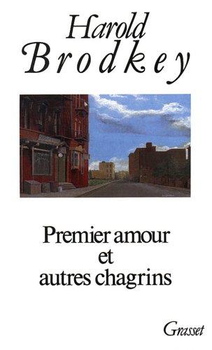 Premier amour et autres chagrins : [nouvelles] par Harold Brodkey