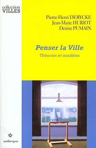 Penser la ville - Théories et modèles par  P.H. Derycke, D. Pumain, J.M. Huriot (Broché)