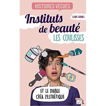 Instituts de beauté - Les coulisses
