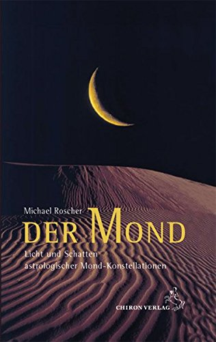 Der Mond: Licht und Schatten astrologischer Mondkonstellationen