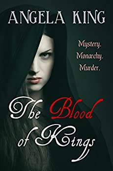 The Blood of Kings by [King, Angela]