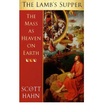 The Lamb's Supper: The Mass as Heaven on Earth (Paperback) - Common