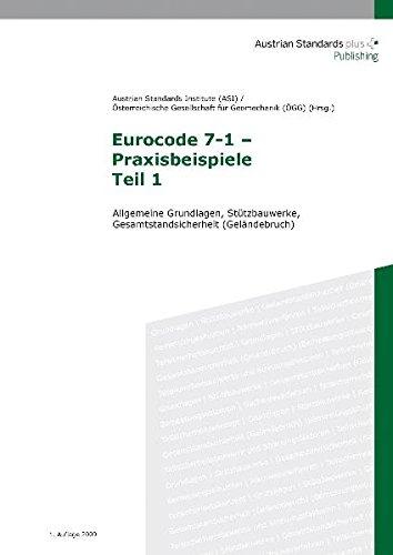 Eurocode 7-1 – Praxisbeispiele Teil 1: Allgemeine Grundlagen, Stützbauwerke, Gesamtstandsicherheit (Geländebruch)