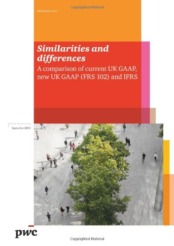 pwc-similarities-and-differences-a-comparison-of-current-uk-gaap-new-uk-gaap-frs-102-and-ifrs