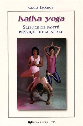 Hatha yoga : Science de Santé Physique ...
