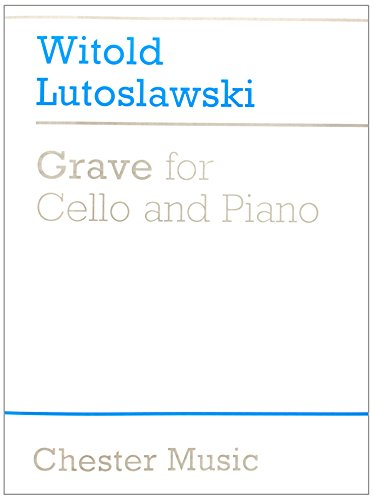 Witold Lutoslawski: Grave For Cello And Piano por Witold Lutoslawski