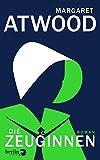Die Zeuginnen: Roman von Margaret Atwood