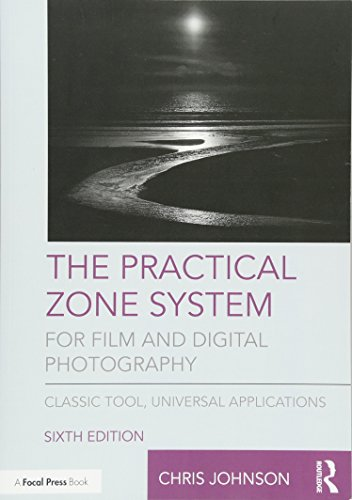 The Practical Zone System for Film and Digital Photography: Classic Tool, Universal Applications 6 Zonen-system