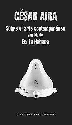 Sobre el arte contemporáneo / En La Habana (Literatura Random House) por César Aira