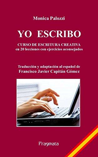 Yo escribo: Curso de escritura creativa eBook: Monica Palozzi ...