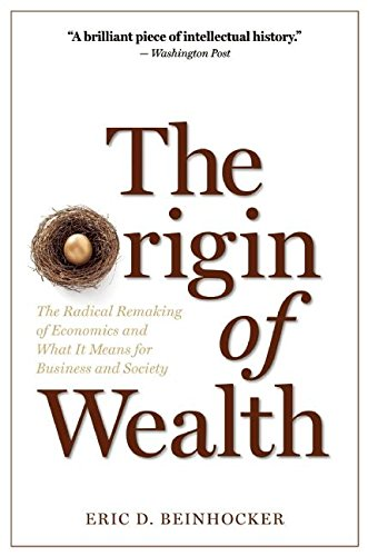 the-origin-of-wealth-the-radical-remaking-of-economics-and-what-it-means-for-business-and-society