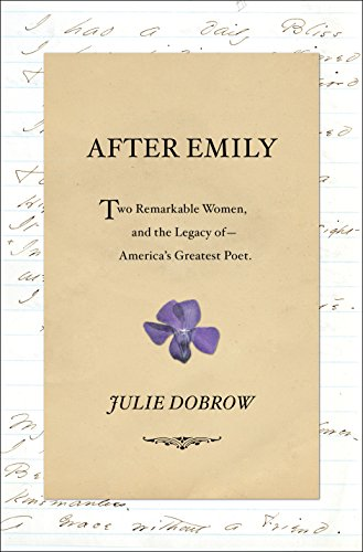 After Emily: Two Remarkable Women and the Legacy of Americas ...