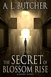The Secret of Blossom Rise: A Ghost Story