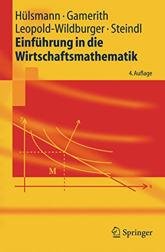 Einführung in die Wirtschaftsmathematik (Springer-Lehrbuch)