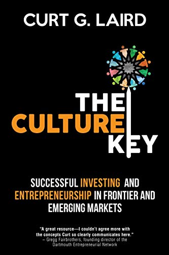 The Culture Key: Successful Investing and Entrepreneurship in Frontier and Emerging Markets