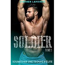 Soldier - Tome 3: Soumis par une troupe d'élite