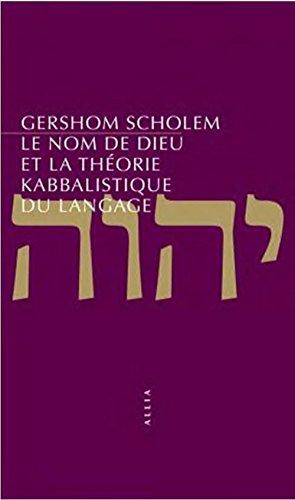 Le nom de Dieu et la thorie kabbalistique du langage