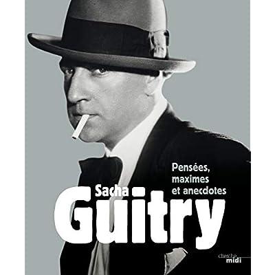 Sacha Guitry, Pensées, maximes et anecdotes (nouvelle édition)