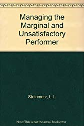 Managing the Marginal and Unsatisfactory Performer