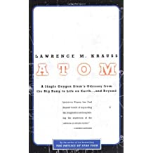 Atom: A Single Oxygen Atom's Journey from the Big Bang to Life on Earth...and Beyond by Lawrence M. Krauss (2002-05-09)
