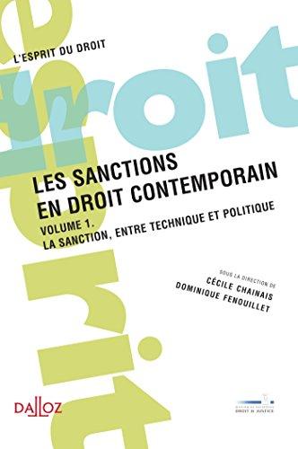 Les sanctions en droit contemporain. Volume 1. La sanction, entre technique et politique
