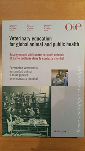 Veterinary Education for Global Animal and Public Health: Scientific and Technical Review: August 2009: 28 por D. A. Walsh