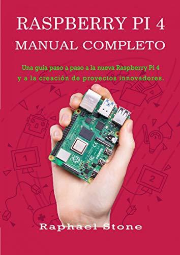 Raspberry Pi 4 Manual Completo: Una guía paso a paso a la nueva ...