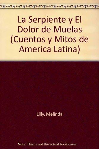 LA Erpiente Y El Dolor De Muelas (Cuentos Y Mitos De America Latina) por Mito Maya