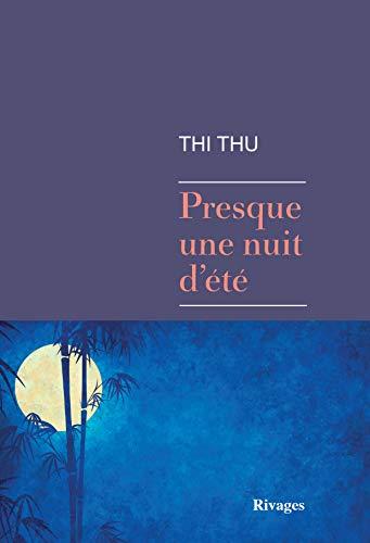 Thi Thu - Presque une nuit d'été (Rentrée Littérature 2018) sur Bookys
